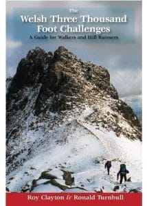 The Welsh Three Thousand Foot Challenges – A guide for Walkers and Hill Runners